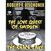 The Love Quest of Smidgen the Snack Cake (English Edition)