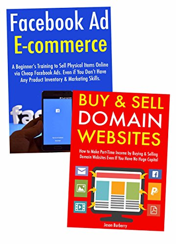 Ecommerce Without Experience: How to Create an Ecommerce Buy & Sell Store via Facebook Ad Marketing & Website Flipping (English Edition)