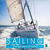 Sailing: The power of wind (Wall Calendar 2018 300 × 300 mm Square): A sailing trip is an adventure of a lifetime (Monthly calendar, 14 pages) (Calvendo Sports) [Kalender] [Apr 01, 2017] CALVENDO