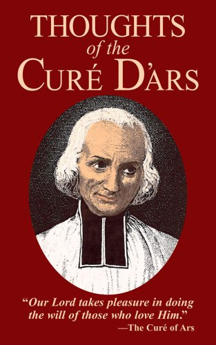 Thoughts of the Cure D'Ars por Jean-Marie Baptiste Vianney