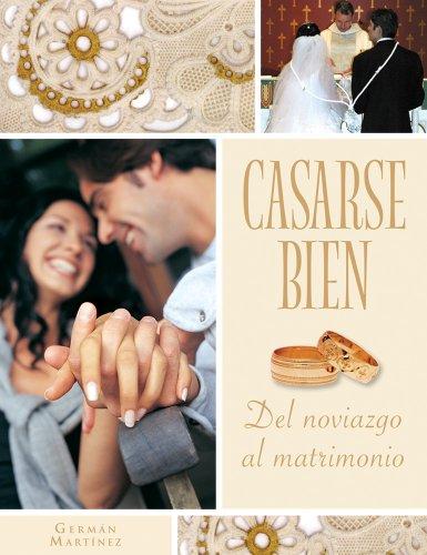 Casarse bien: Del noviazgo al matrimonio