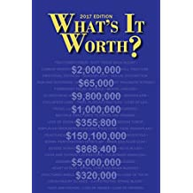 What's It Worth?: A Guide to Current Personal Injury Awards and Settlements, 2017 Edition