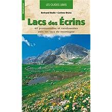 Lacs des Ecrins : 67 Promenades et randonnées vers les lacs de montagne