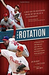 The Rotation: A Season with the Phillies and the Greatest Pitching Staff Ever Assembled by Jim Salisbury (2012-03-06)