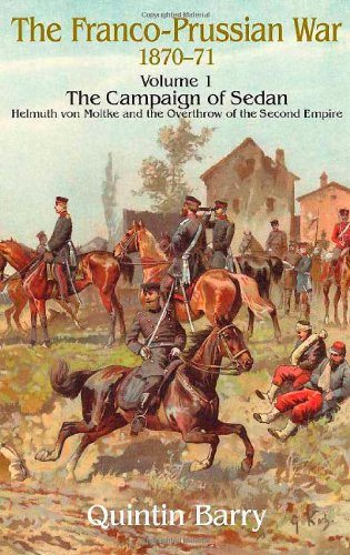 Price comparison product image The Franco-Prussian War,  1870-71: v. 1: The Campaign of Sedan. Helmuth Von Moltke and the Overthrow of the Second Empire