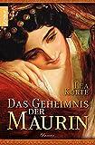 Das Geheimnis der Maurin: Roman - Lea Korte