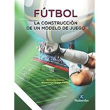Fútbol: La construcción de un modelo de juego (Bicolor) (Deportes)
