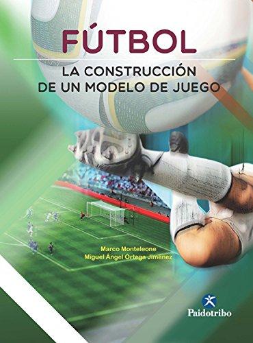 Fútbol: La construcción de un modelo de juego (Bicolor) (Deportes) por Marco Monteleone