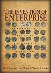 Invention of Enterprise - Entrepreneurship from Ancient Mesopotamia to Modern Times