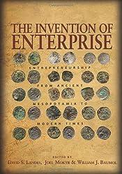 Invention of Enterprise: Entrepreneurship from Ancient Mesopotamia to Modern Times (Kauffman Foundation Series on Innovation and Entrepreneurship)