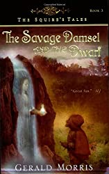 The Savage Damsel and the Dwarf (Squire's Tales (Houghton Mifflin Paperback))