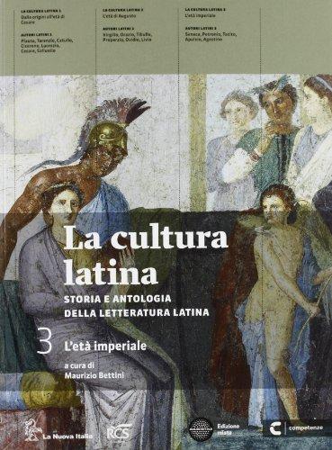 La cultura latina. Con autori latini. Per le Scuole superiori. Con espansione online: 3