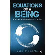 Equations of a Being: A Being Who Gathered Moss