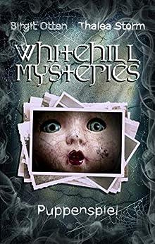 Puppenspiel (Whitehill Mysteries) von [Storm, Thalea, Otten, Birgit]