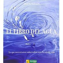 El libro del agua: lo que necesitamos saber sobre esta fuente de vida (Los libros de Ceres)