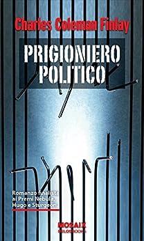 Prigioniero politico (Odissea. Fantascienza) di [Finlay, Charles Coleman]