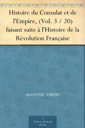 Couverture du livre Histoire du Consulat et de l'Empire, (Vol. 3   20) faisant suite à l'Histoire de la Révolution Française