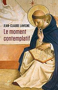 Le moment contemplatif par Jean-Claude Lavigne
