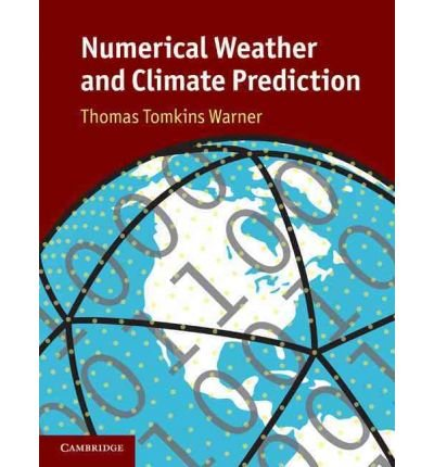 [ NUMERICAL WEATHER AND CLIMATE PREDICTION BY WARNER, THOMAS TOMKINS](AUTHOR)HARDBACK