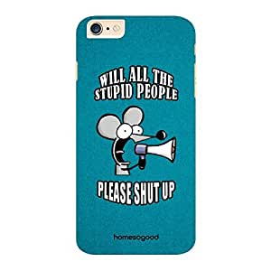 HomeSoGood Stupid People Shut Up Blue 3D Mobile Case For iPhone 6 Plus (Back Cover)