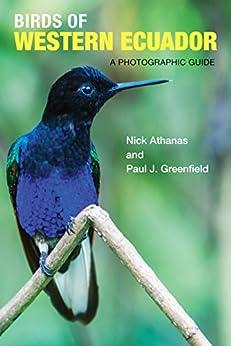 Birds of Western Ecuador: A Photographic Guide par [Athanas, Nick, Greenfield, Paul J.]