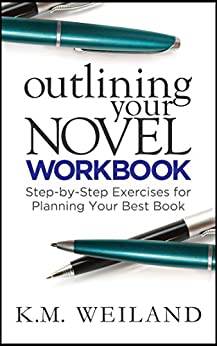 Outlining Your Novel Workbook: Step-by-Step Exercises for Planning Your Best Book (Helping Writers Become Authors 2) (English Edition) di [Weiland, K.M.]