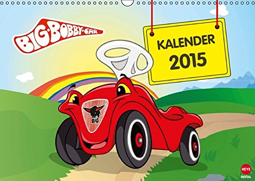 BIG BOBBY CAR Spielekalender (Wandkalender 2015 DIN A3 quer): Willkommen in BIG CITY! (Monatskalender, 14 Seiten) (CALVENDO Spass)