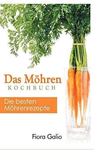 Das Möhren Kochbuch: Die besten Möhrenrezepte*