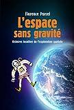 L'espace sans gravité : Histoires insolite de l'exploration spaciale (Culture G-Loisirs illustrés)