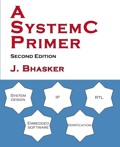 A SystemC Primer, Second Edition por J Bhasker