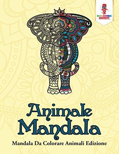 Animale Mandala: Mandala Da Colorare Animali Edizione