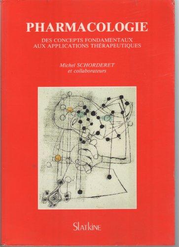 Pharmacologie Des concepts Fondamenteaux aux applications Thérapeutiques