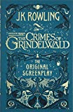 Fantastic Beasts - The Crimes of Grindelwald – The Original Screenplay