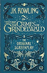Fantastic Beasts: The Crimes of Grindelwald: The Original Screenplay (Fantastic Beasts/Grindelwald)