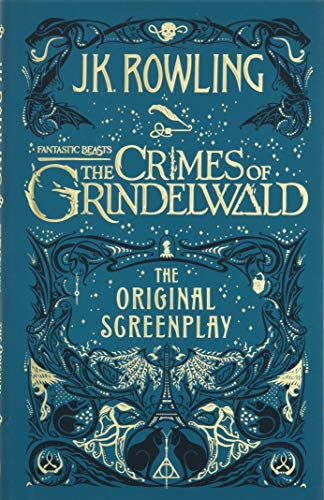 Fantastic Beasts: The Crimes of Grindelwald � The Original Screenplay (Fantastic Beasts/Grindelwald)
