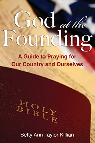 god-at-the-founding-a-guide-to-praying-for-our-country-and-ourselves