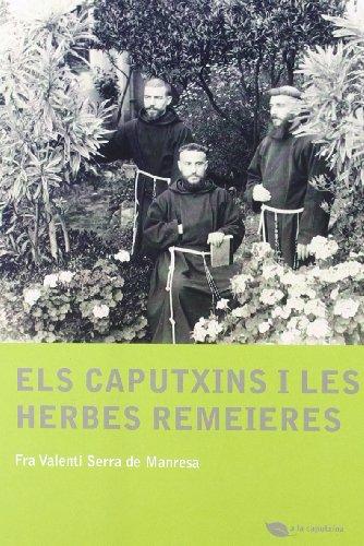 Descargar Libro Els caputxins i les herbes remeieres (A la caputxina) de Fra Valentí Serra de Manresa