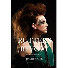 Rutter's Revolt: The Fourth Rutter Book (Rutter Books 4)