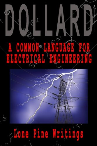 A Common Language for Electrical Engineering: Lone Pine Writings: Volume 1