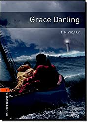 Oxford Bookworms Library: Stage 2: Grace Darling: 700 Headwords (Oxford Bookworms ELT)