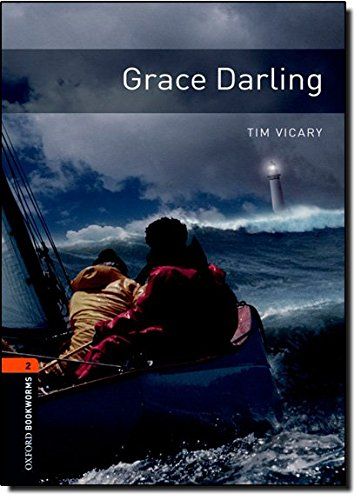 Oxford Bookworms Library: Level 2:: Grace Darling: 700 Headwords (Oxford Bookworms ELT) por Tim Vicary