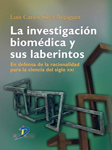 La Investigación Biomédica Y Sus Laberintos por Luis Carlos Silva Ayçaguer epub