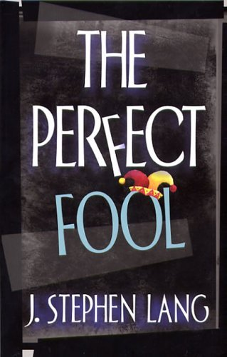 The Perfect Fool by J. Stephen Lang (2006-01-01)