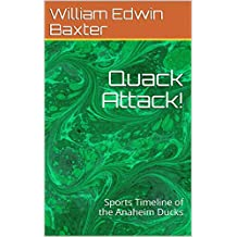 Quack Attack!: Sports Timeline of the Anaheim Ducks (Educational Scrolls Series) (English Edition)