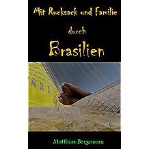 Mit Rucksack und Familie durch Brasilien (Illustrierte Ausgabe)