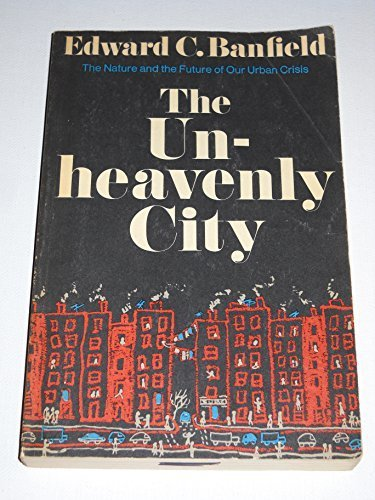 The Unheavenly City: The Nature and Future of Urban Crisis