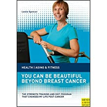 You Can Be Beautiful Beyond Brest Cancer (Healthy Aging & Fitness)
