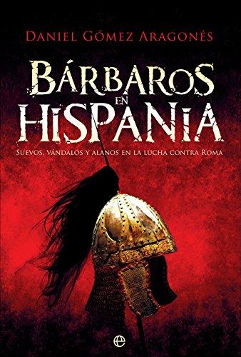 Bárbaros en Hispania por Daniel Gómez Aragonés