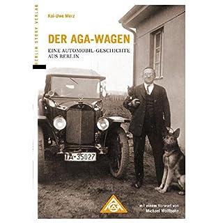 Der AGA-Wagen. Eine Automobil-Geschichte aus Berlin