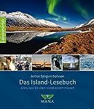 Das Island-Lesebuch: Alles, was Sie über Island wissen müssen (Länderporträt / Reiseführer, Bildband und Handbuch in einem)